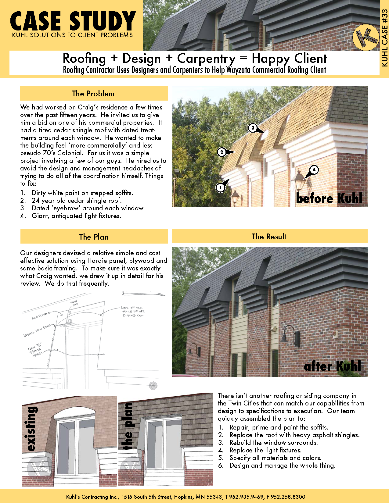 Roofing + Design + Carpentry = Happy Client
